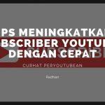 tips meningkatkan subscriber youtube dengan cepat