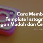 cara membuat template instagram dengan cepat dan mudah