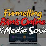 FUNNELING BISNIS ONLINE DI MEDIA SOSIAL