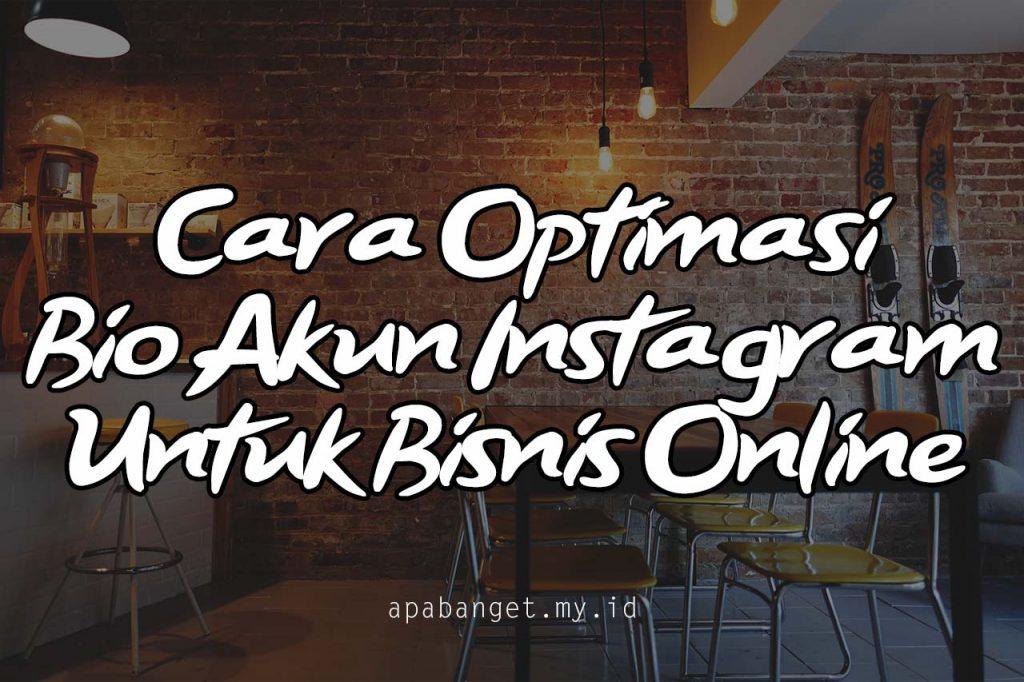 Cara Optimasi Bio Instagram Untuk Bisnis