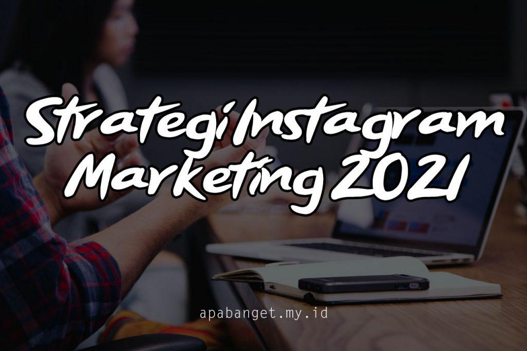 Strategi Marketing Instagram 2021
