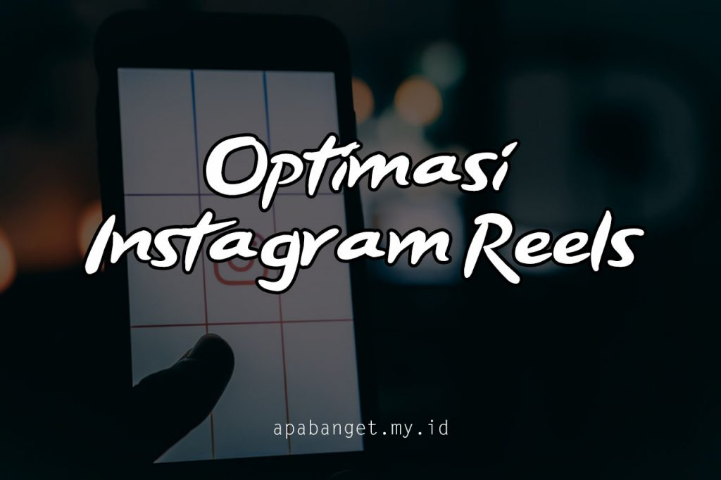 Optimasi Instagram Reels